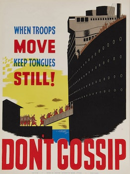 Artwork by  Unknown 20th Century Artist, When Troops Move Keep Tongues Still! Don't Gossip