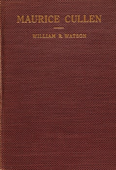 Artwork by Maurice Galbraith Cullen, Maurice Cullen: A Record of Struggle and Achievement